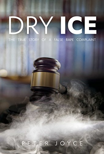 Book cover: Dry Ice - The True Story Of A False Rape Complaint